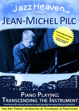 Jean-Michel Pilc Piano Playing Transcending the Instrument